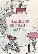 El Amor Es Un Círculo Abierto (ELLAS MONTENA) - LUCCA VITTALLI - Montena