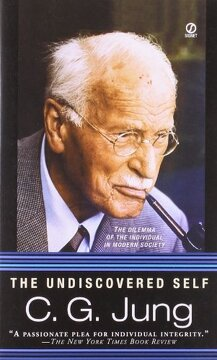 portada The Undiscovered Self: The Dilemma of the Individual in Modern Society (libro en Inglés)