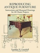 Making Antique Furniture Reproductions: Instructions and Measured Drawings for 40 Classic Projects (Dover Woodworking) (libro en inglés) - Franklin H. Gottshall - Dover Publications Inc.