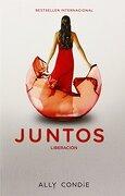 Liberación [reached]: Juntos 3 (vintage Espanol) (spanish Edition) - Ally Condie - Vintage Espanol