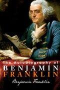 The Autobiography of Benjamin Franklin - Franklin, Benjamin - Tribeca Books