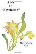 aids to revelation: - watchman nee,stephen kaung - christian fellowship publishers