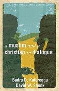 A Muslim and a Christian in Dialogue - Kateregga, Badru D.; Shenk, David W. - Herald Press