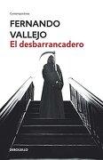 El desbarrancadero - Fernando Vallejo - DeBolsillo