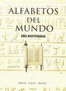 Alfabetos del mundo (area mediterranea) - Monica Olalla - Alfonsipolis Editorial, C.B.