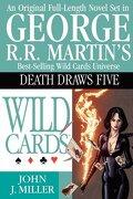 wild cards death draws five - john j. miller,george r. r. martin -