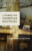 a primer for christian doctrine - jonathan r. wilson - eerdmans pub co