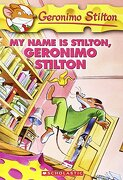 My Name is Stilton, Geronimo Stilton (libro en inglés) - Geronimo Stilton - Scholastic