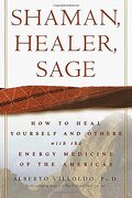 Shaman, Healer, Sage: How to Heal Yourself and Others With the Energy Medicine of the Americas (libro en Inglés) - Alberto Villoldo - Crown Archetype