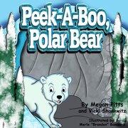Peek-a-boo, Polar Bear (The Habitat Series) (Volume 3)