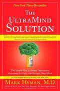 the ultramind solution,the simple way to defeat depression, overcome anxiety, and sharpen your mind - mark hyman - simon & schuster