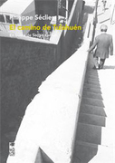 Camino de Tulahuen. En Busca de Sergio Larrain, el (Libro en Francés) (libro en Francés) - Philippe Séclier - Lom Ediciones