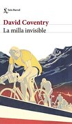 La milla invisible - David Coventry - Seix Barral