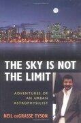 The sky is not the Limit: Adventures of an Urban Astrophysicist (libro en Inglés) - Neil Degrasse Tyson - Prometheus Books