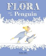 Flora and the Penguin (Flora and her Feathered Friends-Books) (libro en inglés) - Molly Idle - Chronicle Books