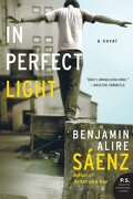 in perfect light - benjamin alire saenz - harpercollins