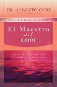 el maestro del amor / the master of love,analisis de la inteligencia de cristo / analysis of christ intelligence - augusto cury - thomas nelson inc