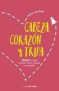 Cabeza, corazón y tripa: Querer, amar y desear - Pablo Arribas - Nube de Tinta