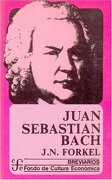 juan sebastian bach - forkel johann nikolaus - fce (mexico)