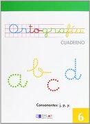 ORTOGRAFIA 6 - Consonantes: j, p, y - Equipo Alba - Dylar Ediciones, S.L