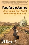 Food for the Journey: Stop Fighting Your Weight, Start Finding Your Way