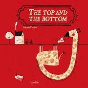 the top and the bottom.(books for dreaming) - paloma valdivia - kalandraka