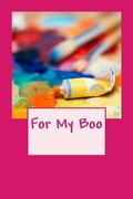 For My Boo: A 6 x 9 Lined Journal (journals, diary, notebook)
