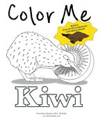 Color Me Kiwi: Coloring and Activity Book