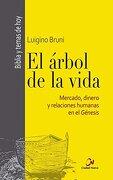 El Árbol de la Vida: Mercado, Dinero y Relaciones Humanas en el Génesis (Biblia y Temas de Hoy) - Luigino Bruni - Editorial Ciudad Nueva