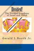 Divided!: The Divided Kingdoms of Israel and Judah (The Amazing Journey Series) (Volume 5)