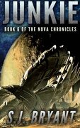 Junkie (The Nova Chronicles) (Volume 6)