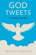 God Tweets: Love Notes from God (Volume 1)