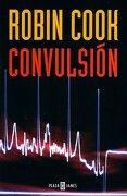 Convulsion (Exitos De Plaza & Janes) - Robin Cook - Plaza & Janés
