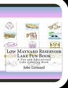Low Maynard Reservoir Lake Fun Book: A Fun and Educational Lake Coloring Book
