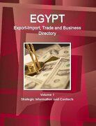 Egypt Export-Import, Trade and Business Directory Volume 1 Strategic Information and Contacts