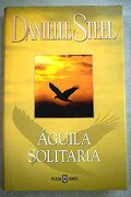 Aguila Solitaria (Exitos De Plaza & Janes) - Danielle Steel - Plaza & Janés