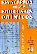 Principios De Los Procesos Químicos. Balances  De Materia Y Energia - Olaf Hougen - Reverte