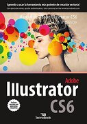 "Illustrator CS6 (Manuales tecnológicos ""paso a paso"") - VV.AA. - Almuzara"