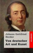 Von Deutscher art und Kunst (libro en Alemán) - Johann Gottfried Herder - Createspace Independent Publishing Platform