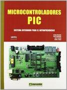 Microcontroladores PIC: Sistema Integrado para el Autoaprendizaje - Enrique Mandado Pérez - Marcombo