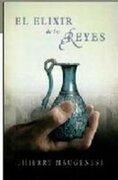 Elixir de los Reyes, el (Novela Historica (grijalbo)) - Thierry Maugenest - Grijalbo