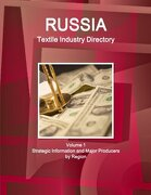 Russia Textile Industry Directory Volume 1 Strategic Information and Major Producers by Region