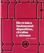 Electrónica Fundamental: Dispositivos, Circuitos y Sistemas - Michael M. Cirovic - Editorial Reverté