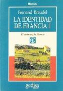 La Identidad De Francia - Volumen I: 1 (Cla-De-Ma) - Fernand Braudel - Gedisa