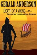 Death of a Viking ... or ... Drown by the Old Mill Stream (The Otter Tail County Mysteries) (Volume 7)