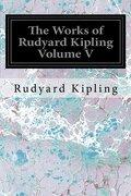 The Works of Rudyard Kipling Volume V