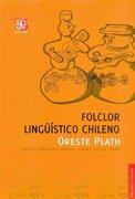 folclor linguistico chileno - oreste plath - fondo de cultura economica