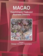 Macao Export-Import Trade and Business Directory (World Strategic and Business Information Library)