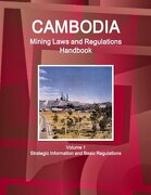 Cambodia Mining Laws and Regulations Handbook (World Law Business Library)