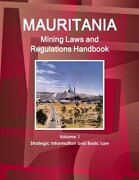 Mauritania Mining Laws and Regulations Handbook (World Law Business Library)